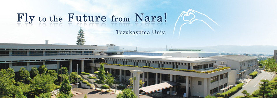 Fly to the Future from Nara! -Tezukayama University